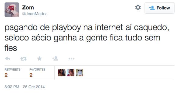 Zom_on_Twitter_pagando_de_playboy_na_internet_aí_caquedo,_seloco_aécio_ganha_a_gente_fica_tudo_sem_fies_-_2015-05-05_02.16.06