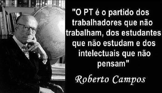 Roberto Campos define o PT